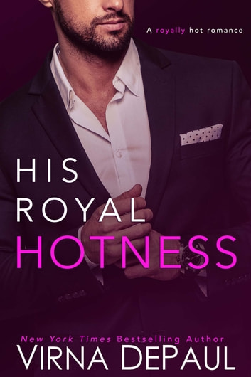 His Royal Hotness ebook by Virna DePaul