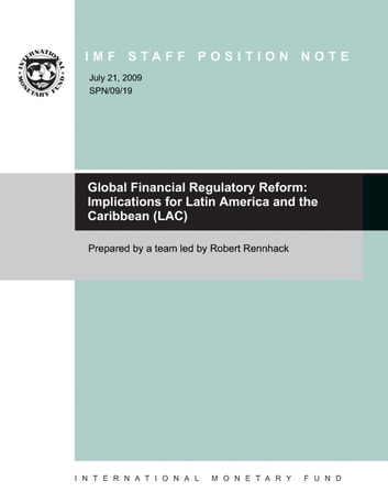 Global Financial Regulatory Reform: Implications for Latin America and the Caribbean (LAC) ebook by Robert Mr. Rennhack