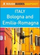 Bologna and Emilia-Romagna (Rough Guides Snapshot Italy) ebook by Rough Guides