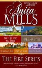 The Fire Series (Omnibus Edition) ebook by Anita Mills
