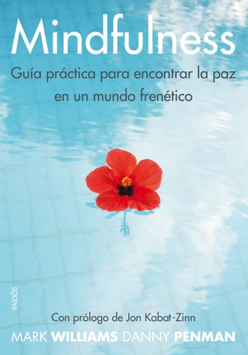 Mindfulness - Guía práctica para encontrar la paz en un mundo frenético ebook by Danny Penman,Mark Williams