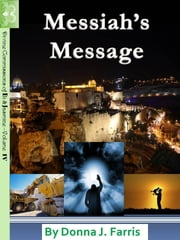 Messiah's Message ebook by Donna J. Farris