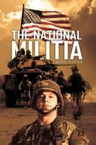 The National Militia ebook by Mike Horan