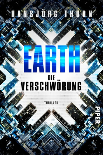 Earth – Die Verschwörung - Thriller ebook by Hansjörg Thurn