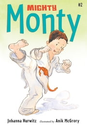Mighty Monty ebook by Johanna Hurwitz, Anik McGrory