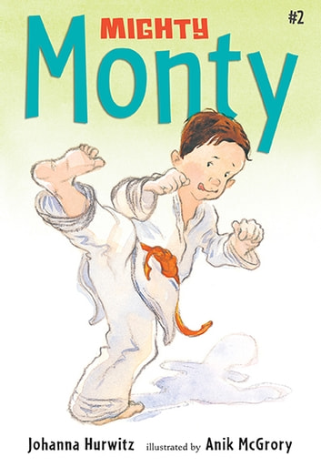 Mighty Monty ebook by Johanna Hurwitz
