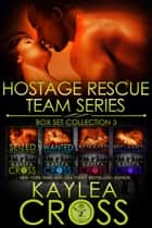 Hostage Rescue Team Series Box Set Vol. 3 電子書 by Kaylea Cross