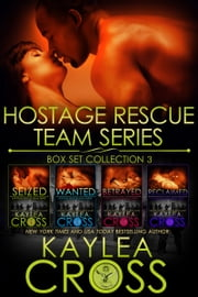 Hostage Rescue Team Series Box Set Vol. 3 ebook by Kaylea Cross