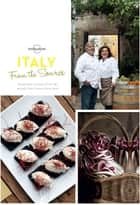 From the Source - Italy - Italy's Most Authentic Recipes From the People That Know Them Best ebook by Lonely Planet Food
