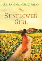 The Sunflower Girl ebook by Rosanna Chiofalo