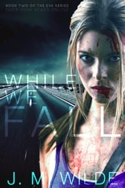 While We Fall - The Eva Series, #2 ebook by J. M. Wilde