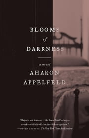 Blooms of Darkness - A Novel ebook by Aharon Appelfeld