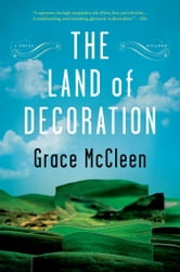 The Land of Decoration - A Novel ebook by Grace McCleen