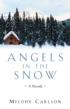 Angels in the Snow ebook by Melody Carlson