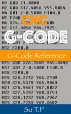 G-Code Reference - CNC programming with G-Code ebook by Su TP