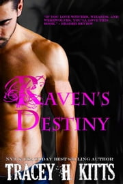 Raven's Destiny ebook by Tracey H. Kitts