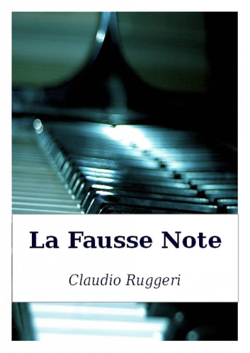 La Fausse Note ebook by Claudio Ruggeri