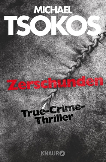 Zerschunden - True-Crime-Thriller eBook by Andreas Gößling,Michael Tsokos