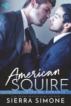 American Squire ebook by Sierra Simone