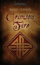 Crimson Fire - Book Two in the Dreamer's Cycle Series ebook by Holly Taylor