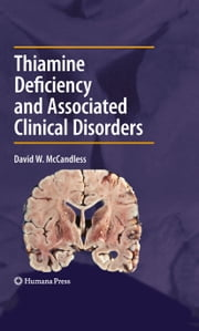 Thiamine Deficiency and Associated Clinical Disorders ebook by David W. McCandless