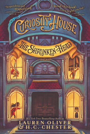 Curiosity House: The Shrunken Head ebook by Lauren Oliver,H. C. Chester