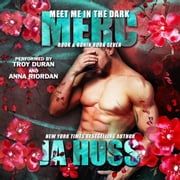 Meet Me in the Dark - The Merc Book audiobook by JA Huss