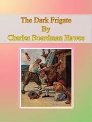 The Dark Frigate ebook by Charles Boardman Hawes
