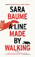 A Line Made by Walking 電子書 by Sara Baume