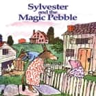 Sylvester & The Magic Pebble audiobook by William Steig