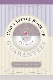 God's Little Book of Guarantees for Moms ebook by Heather Kopp
