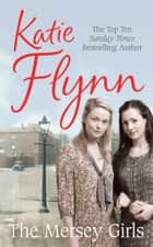 The Mersey Girls ebook by Katie Flynn
