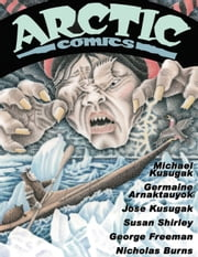 Arctic Comics ebook by Michael Kusugak