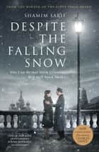 Despite the Falling Snow ebook by