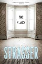 No Place ebook by Todd Strasser