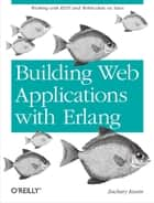 Building Web Applications with Erlang ebook by Zachary Kessin