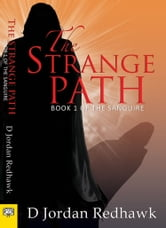 The Strange Path: Book 1 of the Sanguire ebook by D Jordan Redhawk
