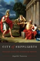City of Suppliants ebook by Angeliki Tzanetou