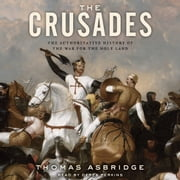 The Crusades - The Authoritative History of the War for the Holy Land audiobook by Thomas Asbridge