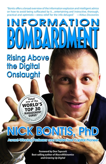Information Bombardment: Rising Above the Digital Onslaught ebook by Nick Bontis
