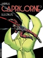 Capricorne - Tome 2 - Electricité ebook by Andreas, Andreas