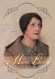 MARIE ELENA ebook by Paul E. Pepe