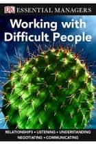 Working with Difficult People ebook by Raphael Lapin