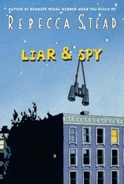 Liar & Spy ebook by Rebecca Stead