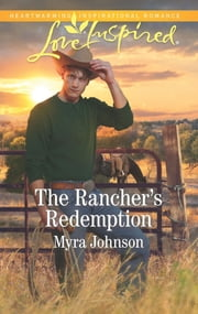 The Rancher's Redemption ebook by Myra Johnson
