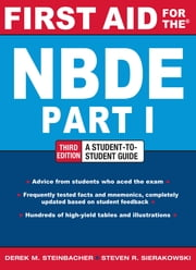 First Aid for the NBDE Part 1, Third Edition ebook by Derek Steinbacher, Steven Sierakowski