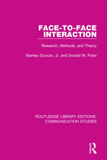 Face-to-Face Interaction - Research, Methods, and Theory ebook by Starkey Duncan,Donald W. Fiske