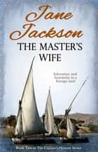 The Master's Wife - The Captain's Honour - Volume Two ebook by Jane Jackson