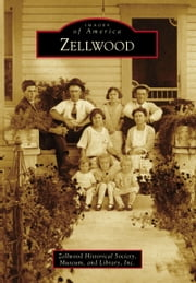 Zellwood ebook by Zellwood Historical Society, Museum and Library, Inc.