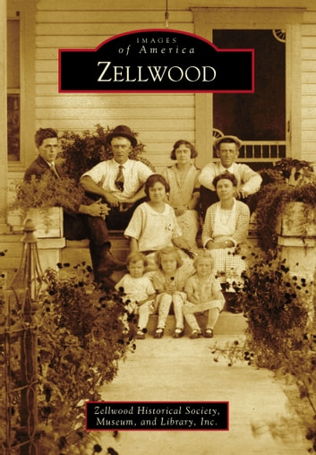 Zellwood ebook by Zellwood Historical Society, Museum, and Library, Inc.